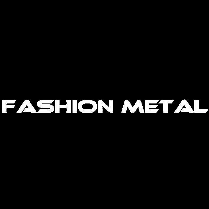 FASHION METAL