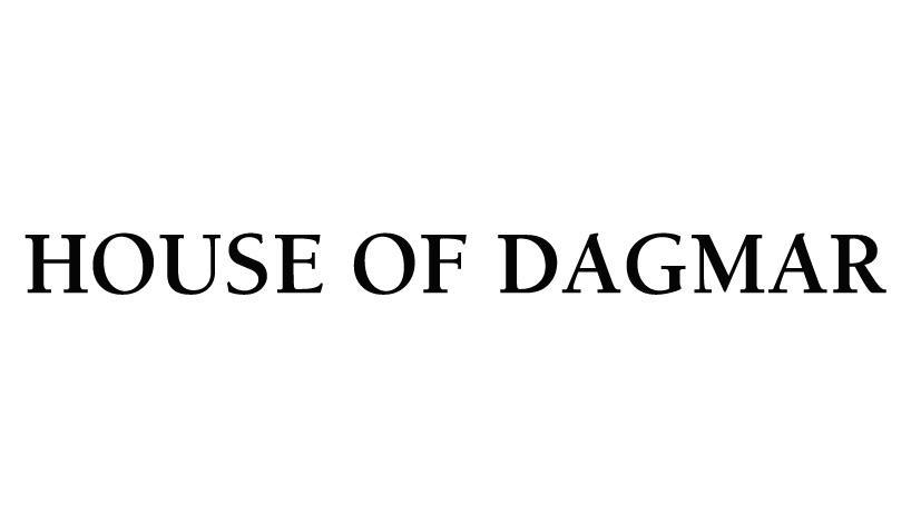 HOUSE OF DAGMAR